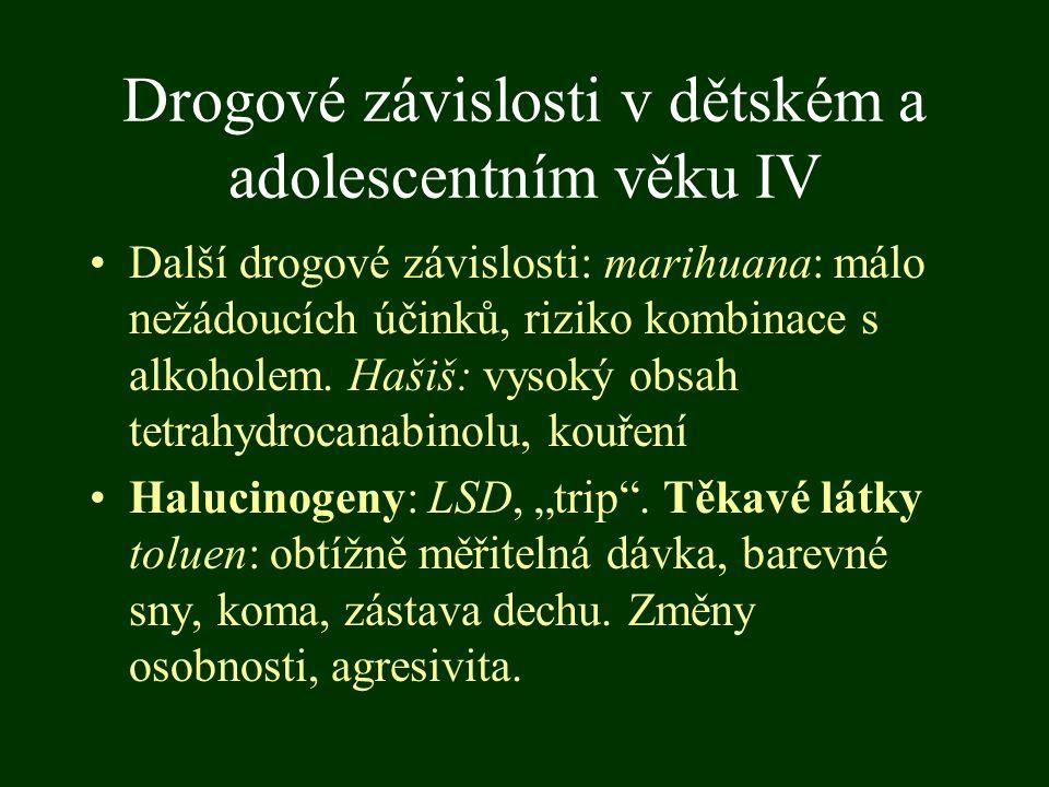 Drogové závislosti v dětském a adolescentním věku IV