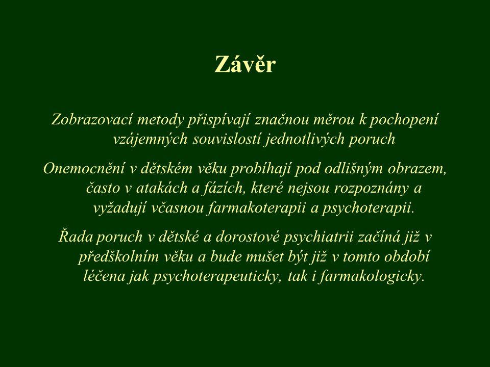 Závěr Zobrazovací metody přispívají značnou měrou k pochopení vzájemných souvislostí jednotlivých poruch.