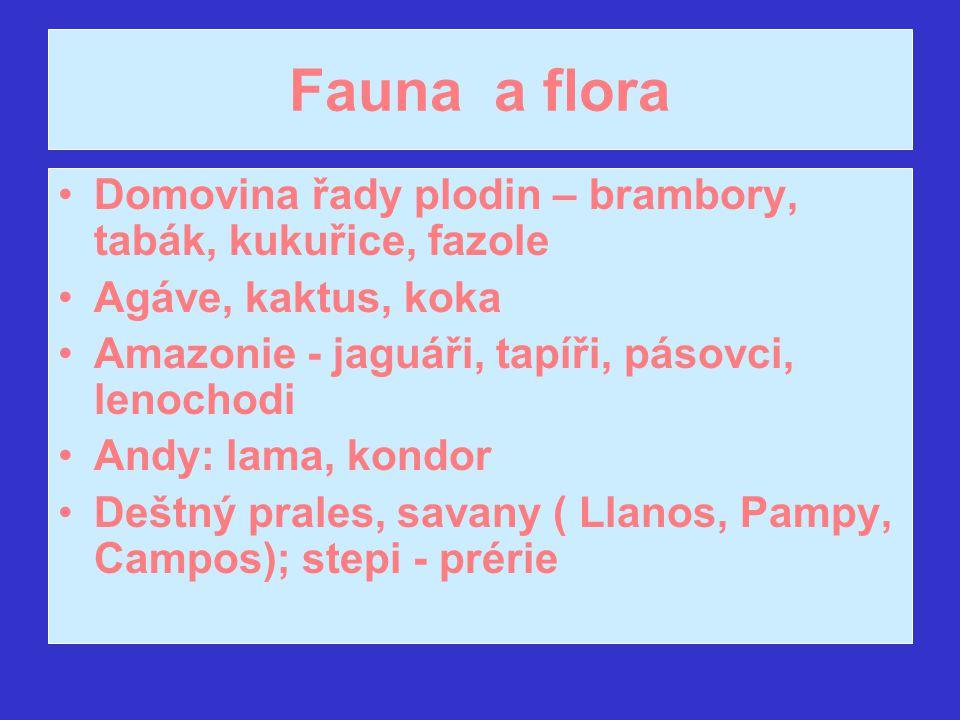 Fauna a flora Domovina řady plodin – brambory, tabák, kukuřice, fazole