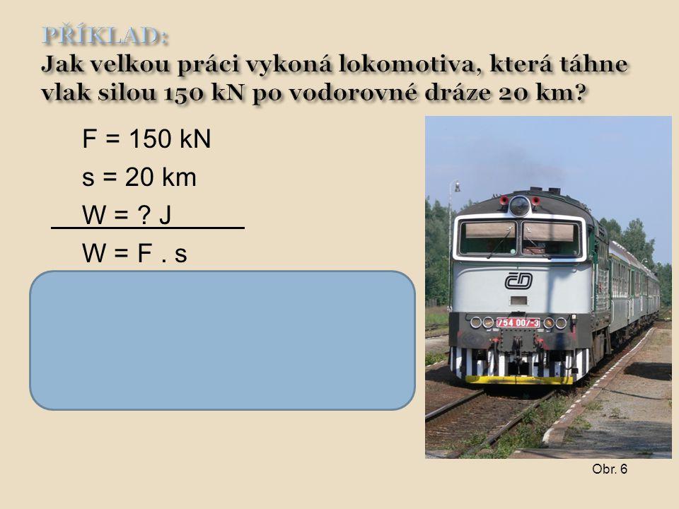 Lokomotiva koná práci 3 GJ.