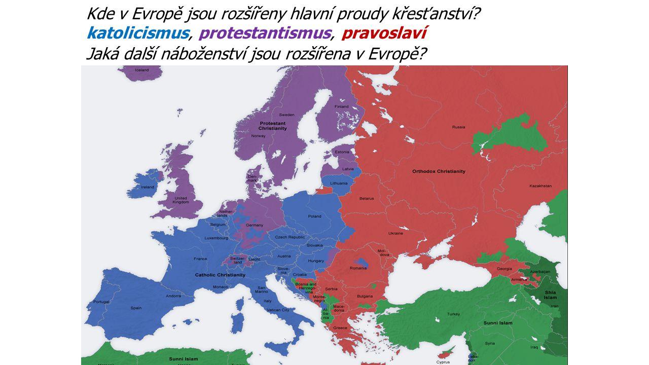 Kde v Evropě jsou rozšířeny hlavní proudy křesťanství