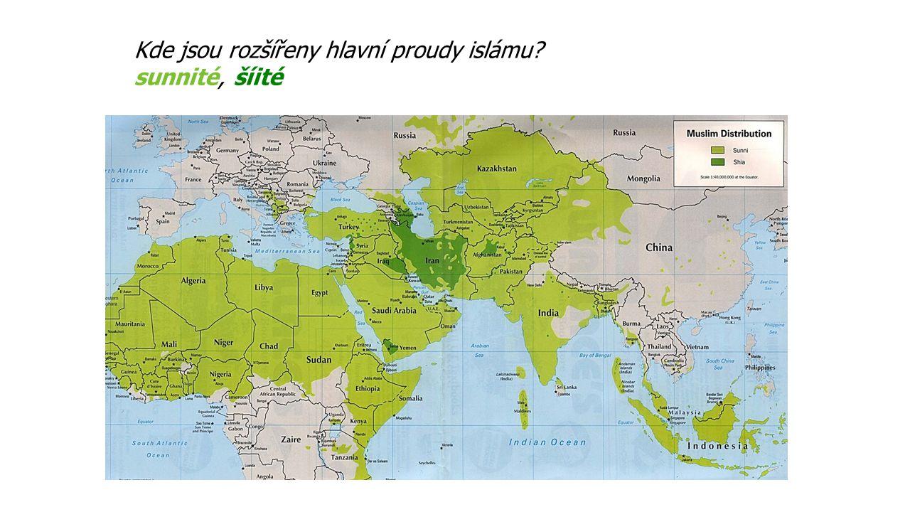 Kde jsou rozšířeny hlavní proudy islámu sunnité, šíité