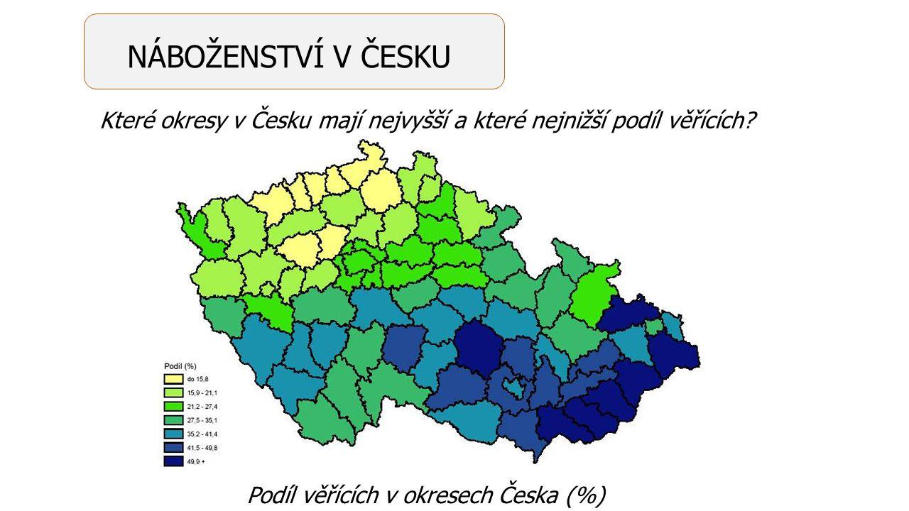 NÁBOŽENSTVÍ V ČESKU Které okresy v Česku mají nejvyšší a které nejnižší podíl věřících.