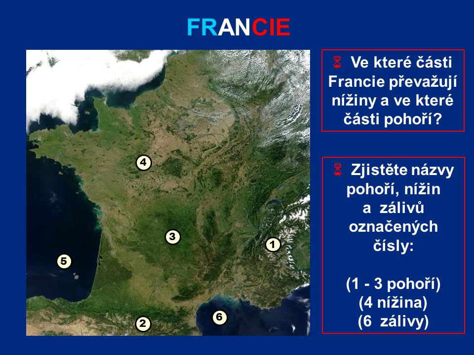FRANCIE  Ve které části Francie převažují nížiny a ve které části pohoří 4.  Zjistěte názvy.