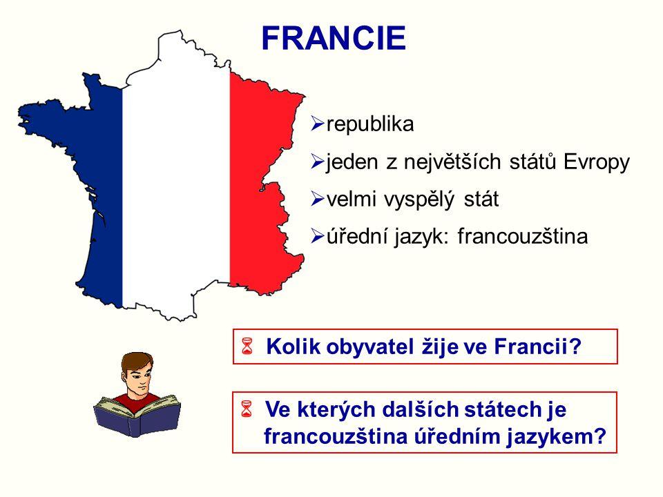 FRANCIE republika jeden z největších států Evropy velmi vyspělý stát