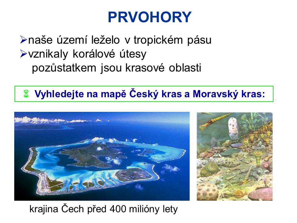  Vyhledejte na mapě Český kras a Moravský kras: