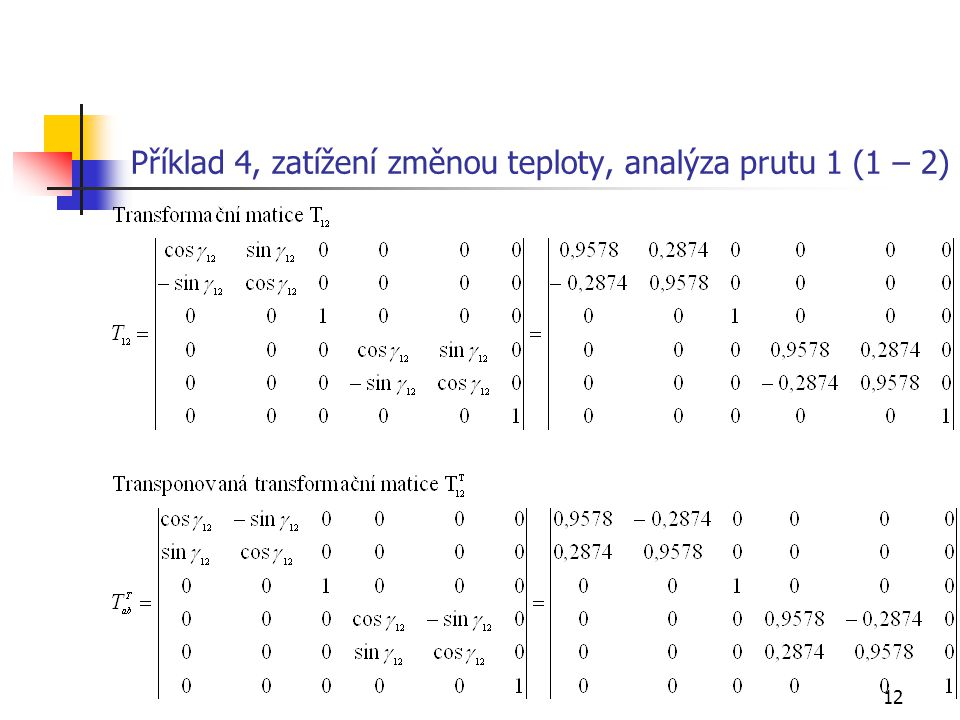 Příklad 4, zatížení změnou teploty, analýza prutu 1 (1 – 2)