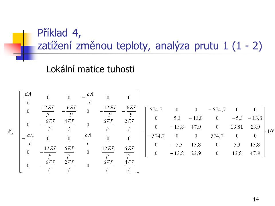 Příklad 4, zatížení změnou teploty, analýza prutu 1 (1 - 2)