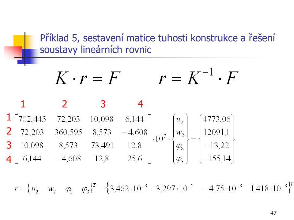 Příklad 5, sestavení matice tuhosti konstrukce a řešení soustavy lineárních rovnic