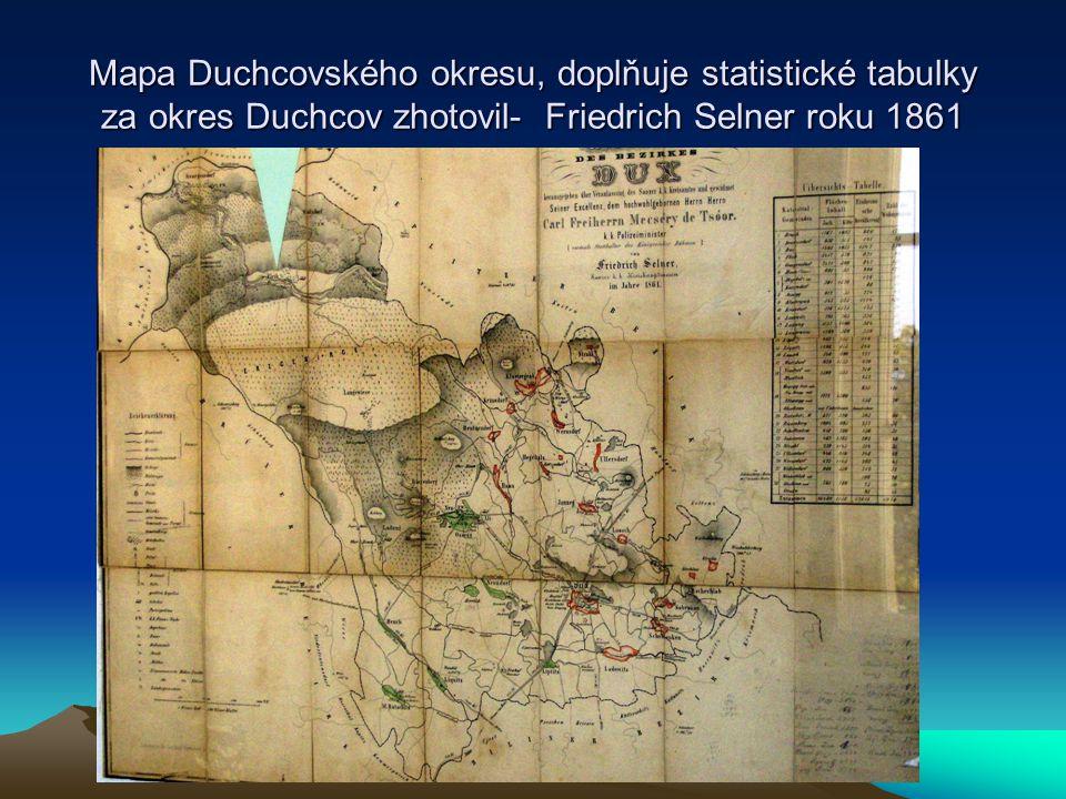 Mapa Duchcovského okresu, doplňuje statistické tabulky za okres Duchcov zhotovil- Friedrich Selner roku 1861