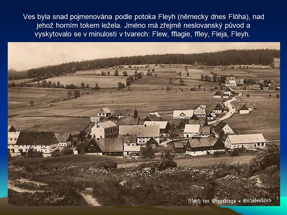 Ves byla snad pojmenována podle potoka Fleyh (německy dnes Flöha), nad jehož horním tokem ležela.