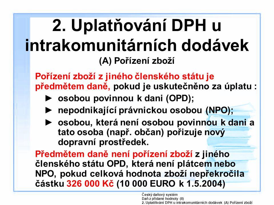 2. Uplatňování DPH u intrakomunitárních dodávek (A) Pořízení zboží