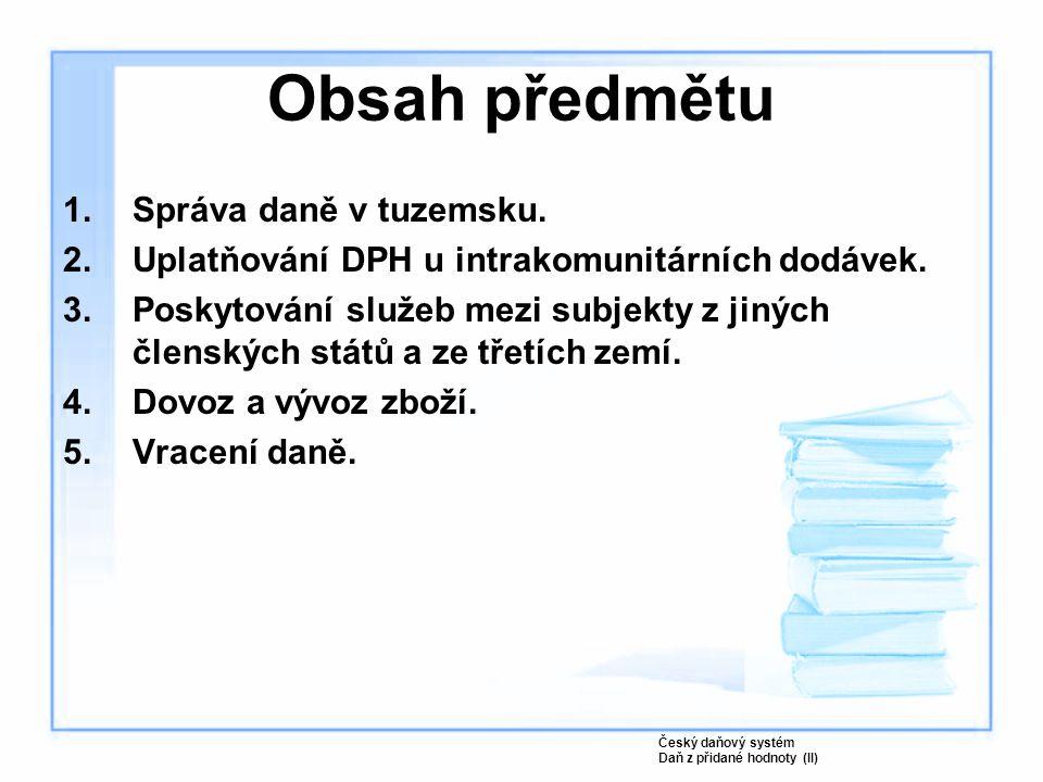 Obsah předmětu Správa daně v tuzemsku.
