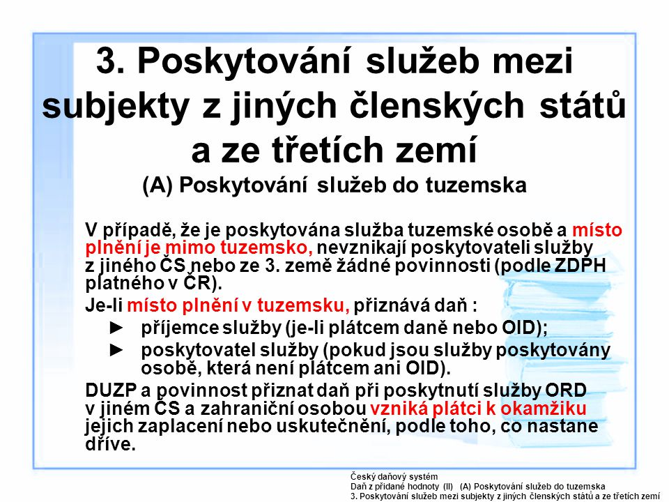 3. Poskytování služeb mezi subjekty z jiných členských států a ze třetích zemí (A) Poskytování služeb do tuzemska