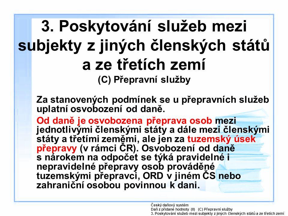 3. Poskytování služeb mezi subjekty z jiných členských států a ze třetích zemí (C) Přepravní služby