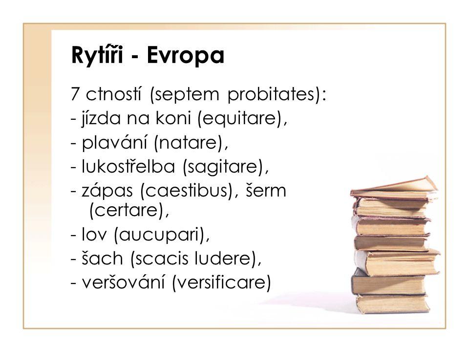 Rytíři - Evropa 7 ctností (septem probitates):