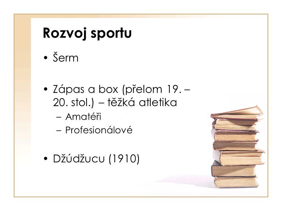 Rozvoj sportu Šerm. Zápas a box (přelom 19. – 20. stol.) – těžká atletika. Amatéři. Profesionálové.