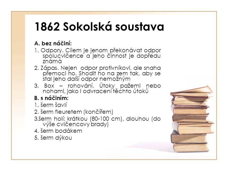 1862 Sokolská soustava A. bez náčiní: