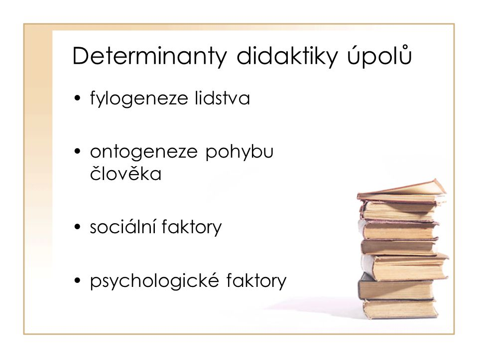 Determinanty didaktiky úpolů