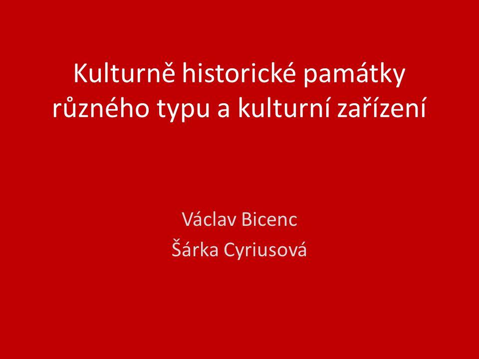 Kulturně historické památky různého typu a kulturní zařízení
