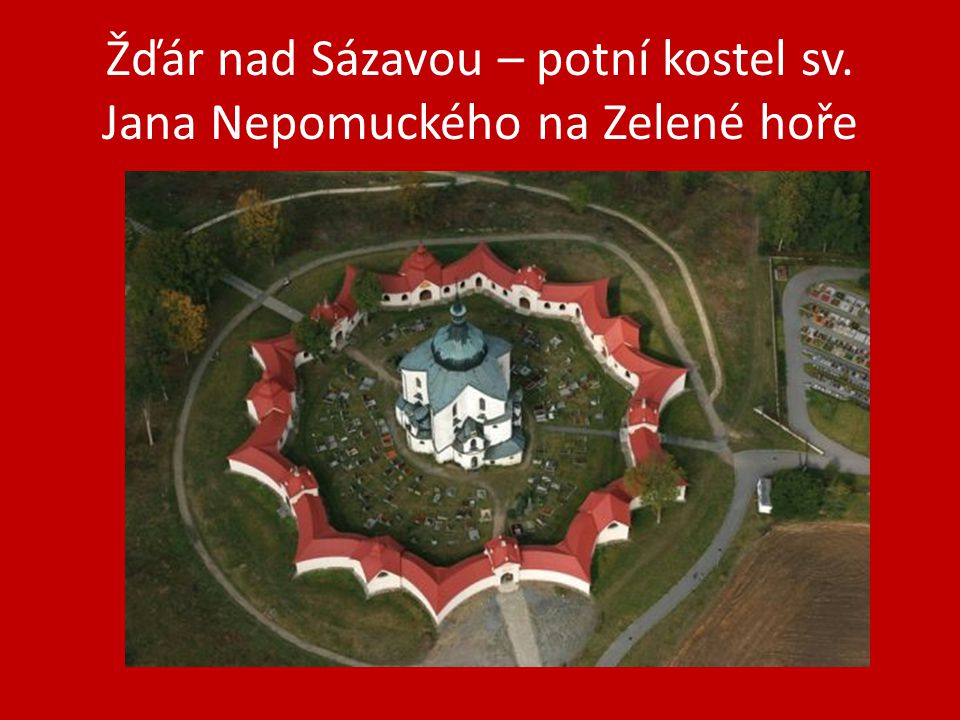 Žďár nad Sázavou – potní kostel sv. Jana Nepomuckého na Zelené hoře