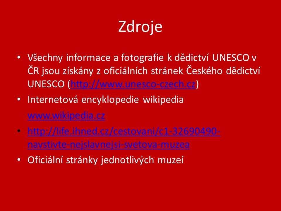 Zdroje Všechny informace a fotografie k dědictví UNESCO v ČR jsou získány z oficiálních stránek Českého dědictví UNESCO (http://www.unesco-czech.cz)