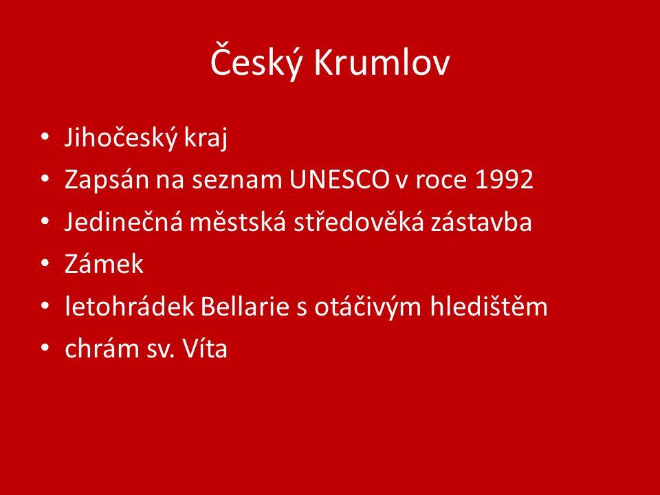 Český Krumlov Jihočeský kraj Zapsán na seznam UNESCO v roce 1992