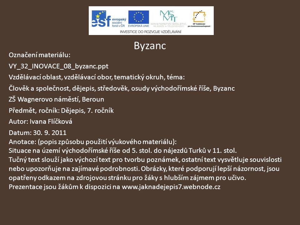 Byzanc Označení materiálu: VY_32_INOVACE_08_byzanc.ppt