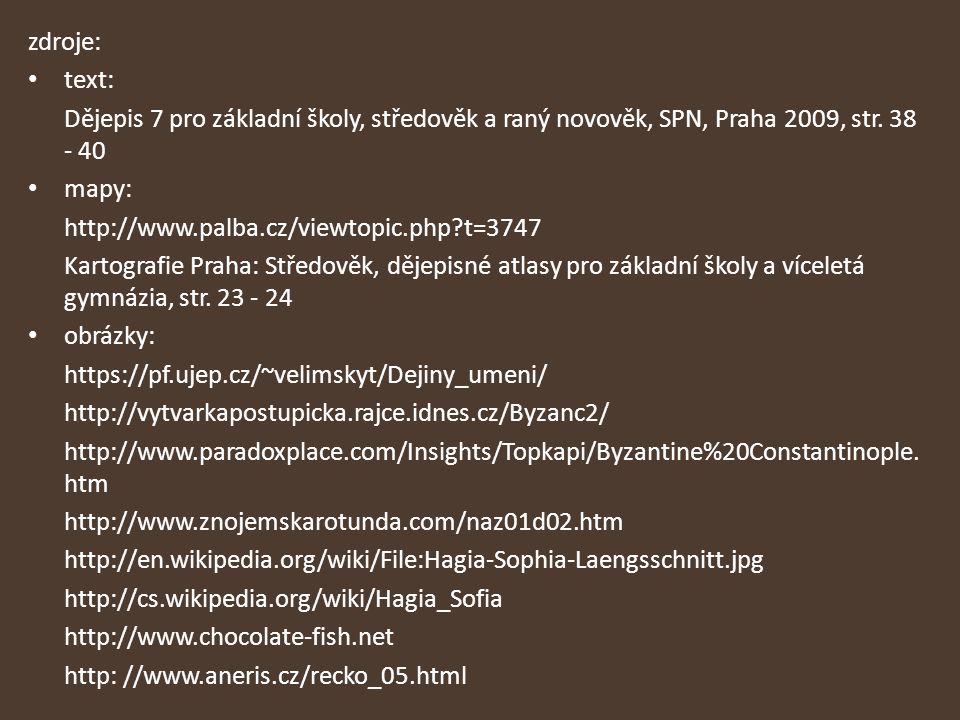 zdroje: text: Dějepis 7 pro základní školy, středověk a raný novověk, SPN, Praha 2009, str. 38 - 40.