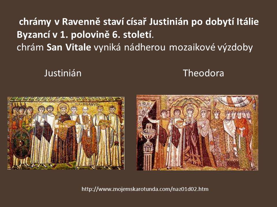 chrámy v Ravenně staví císař Justinián po dobytí Itálie Byzancí v 1