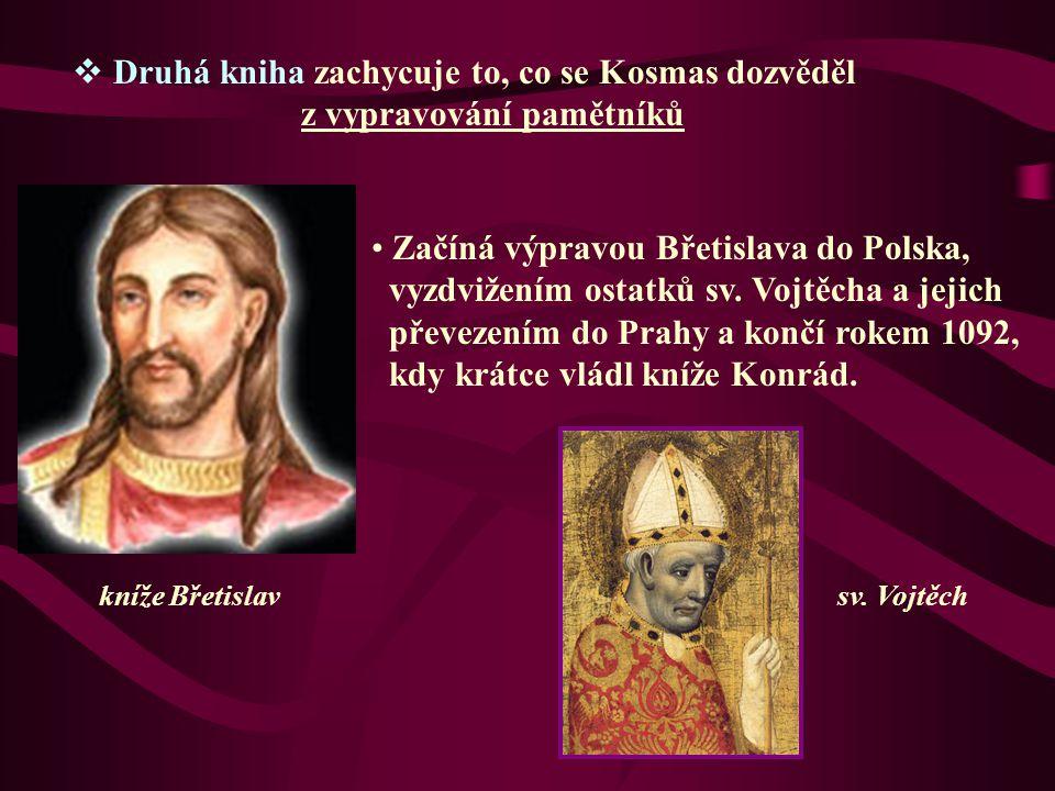 Druhá kniha zachycuje to, co se Kosmas dozvěděl