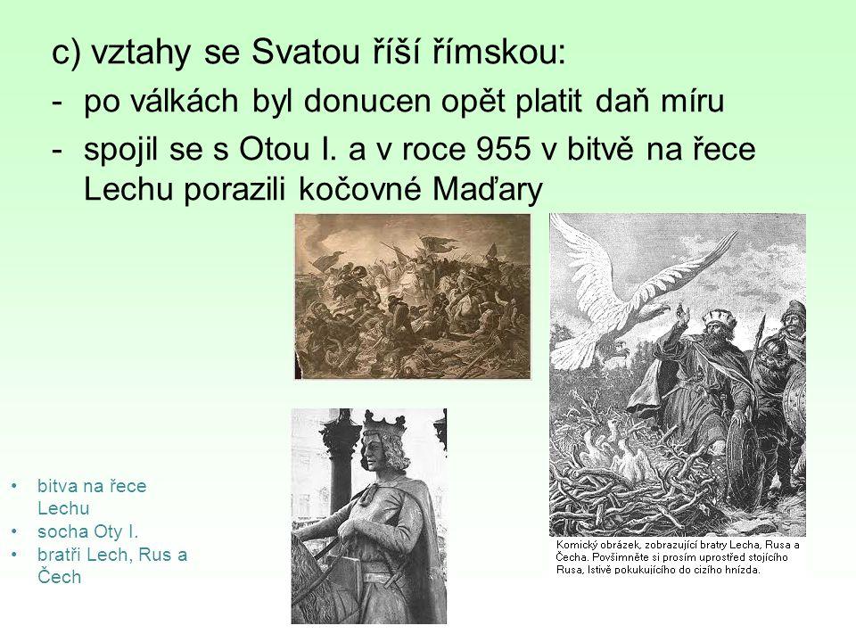 c) vztahy se Svatou říší římskou: