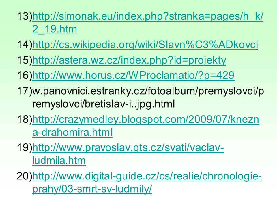 http://simonak.eu/index.php stranka=pages/h_k/2_19.htm http://cs.wikipedia.org/wiki/Slavn%C3%ADkovci.
