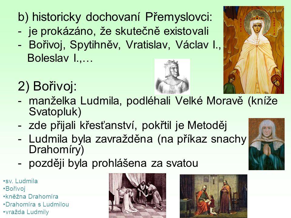 2) Bořivoj: b) historicky dochovaní Přemyslovci: