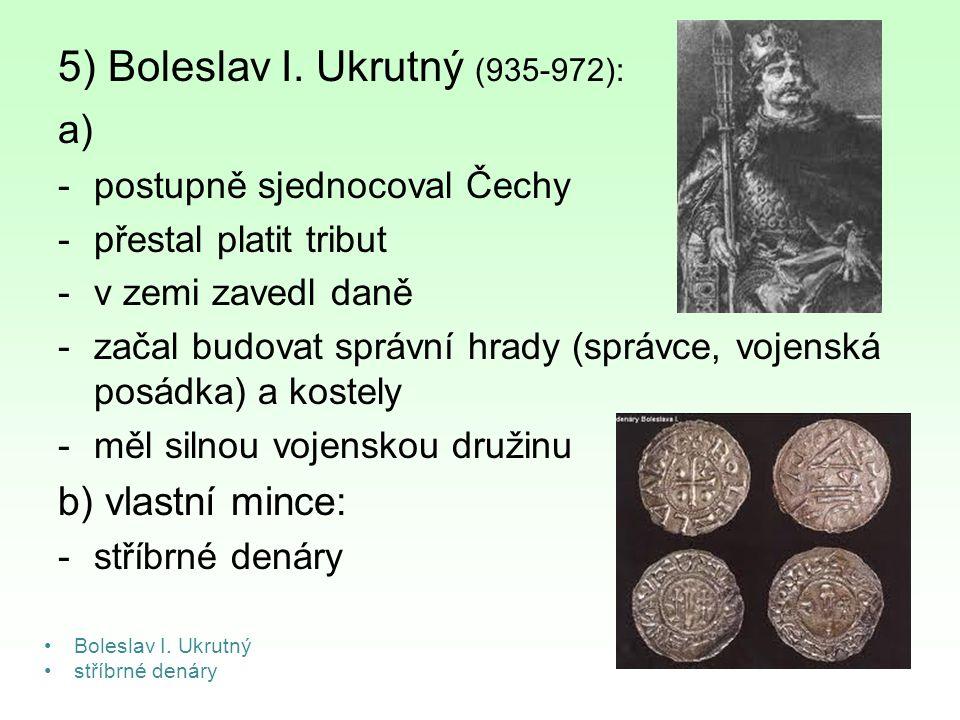 5) Boleslav I. Ukrutný (935-972):