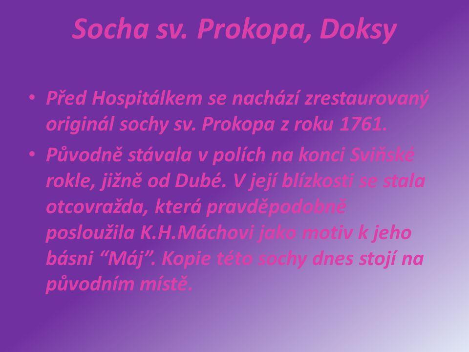 Socha sv. Prokopa, Doksy Před Hospitálkem se nachází zrestaurovaný originál sochy sv. Prokopa z roku 1761.