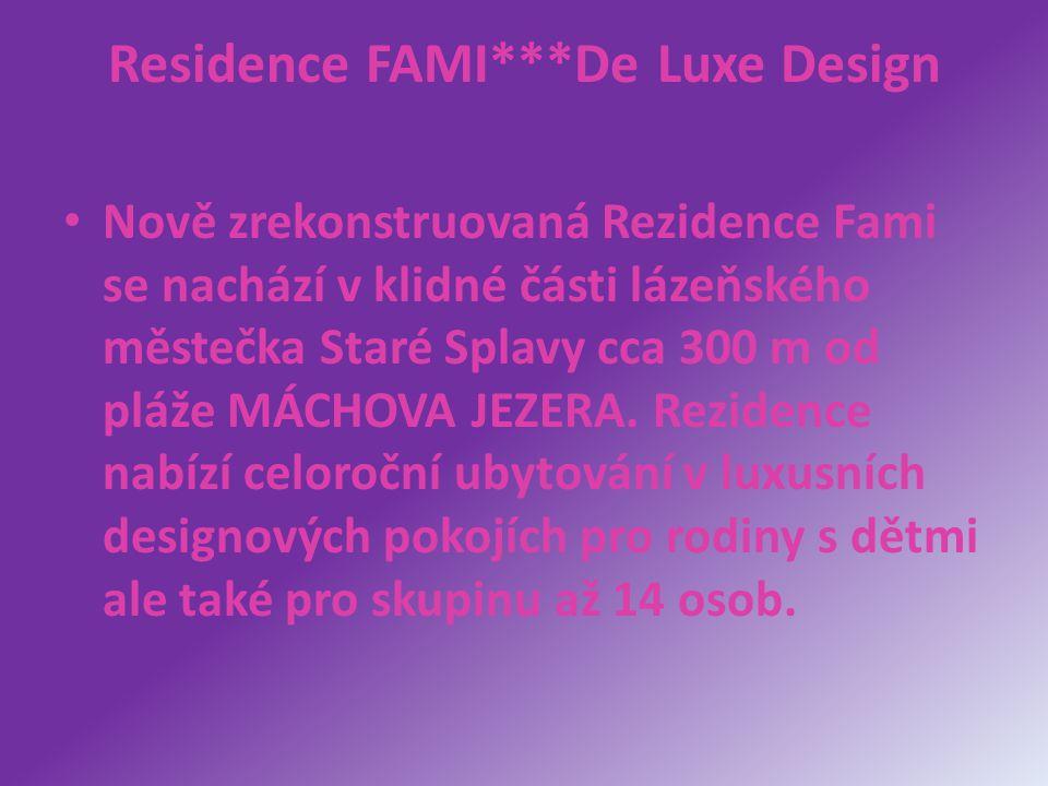 Residence FAMI***De Luxe Design