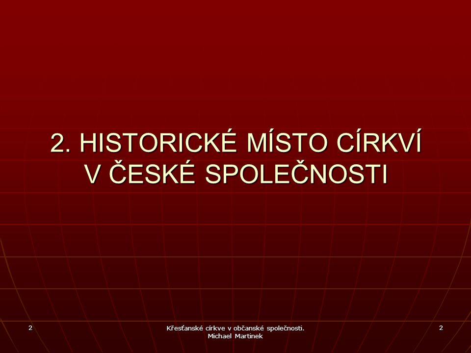 2. HISTORICKÉ MÍSTO CÍRKVÍ V ČESKÉ SPOLEČNOSTI