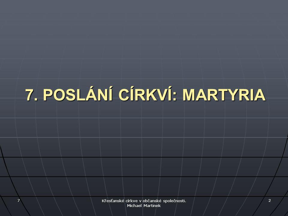 7. POSLÁNÍ CÍRKVÍ: MARTYRIA