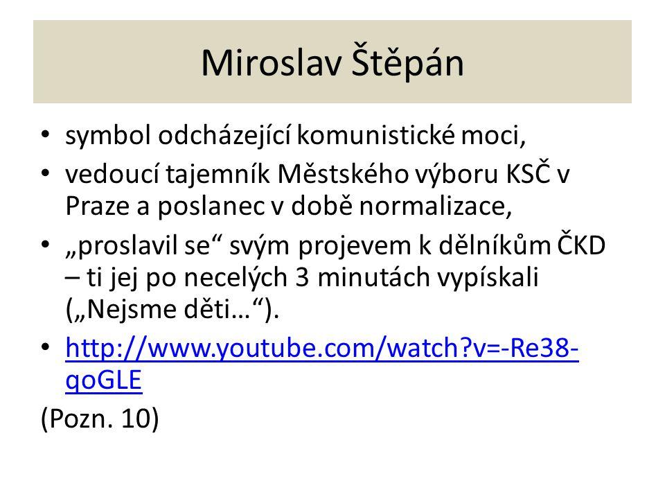 Miroslav Štěpán symbol odcházející komunistické moci,