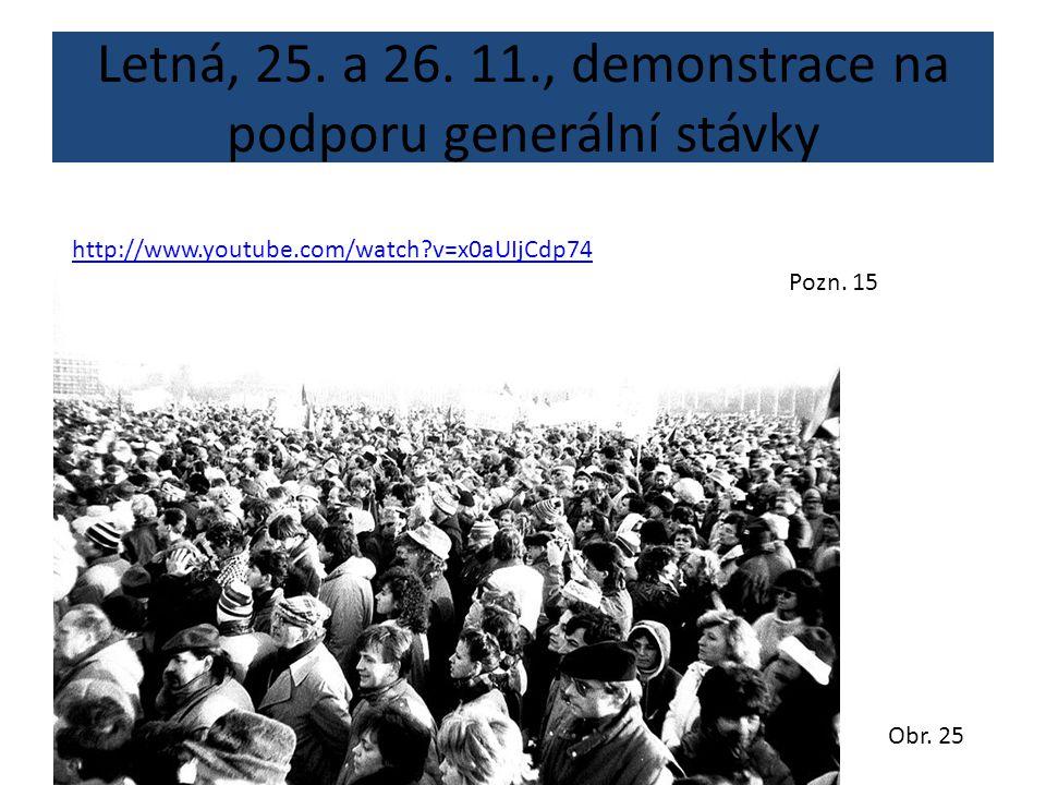 Letná, 25. a 26. 11., demonstrace na podporu generální stávky
