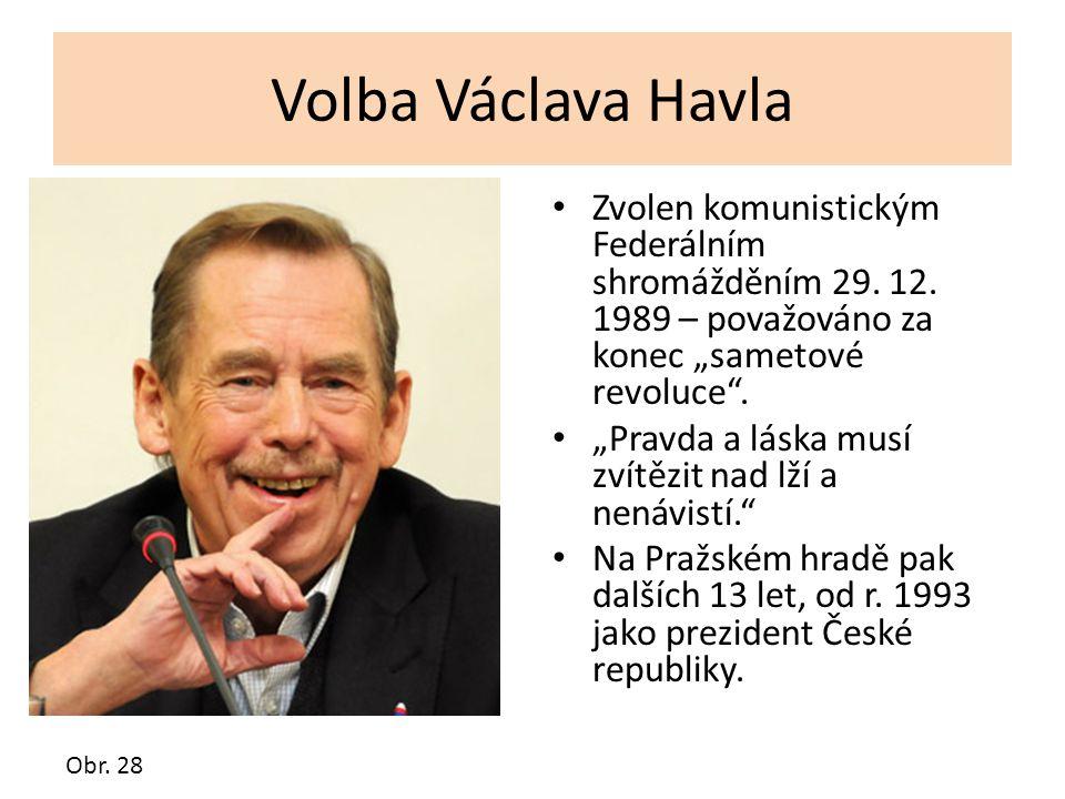 """Volba Václava Havla Zvolen komunistickým Federálním shromážděním 29. 12. 1989 – považováno za konec """"sametové revoluce ."""