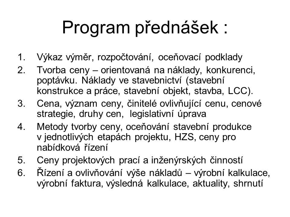 Program přednášek : Výkaz výměr, rozpočtování, oceňovací podklady