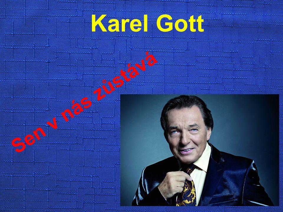 Karel Gott Sen v nás zůstává