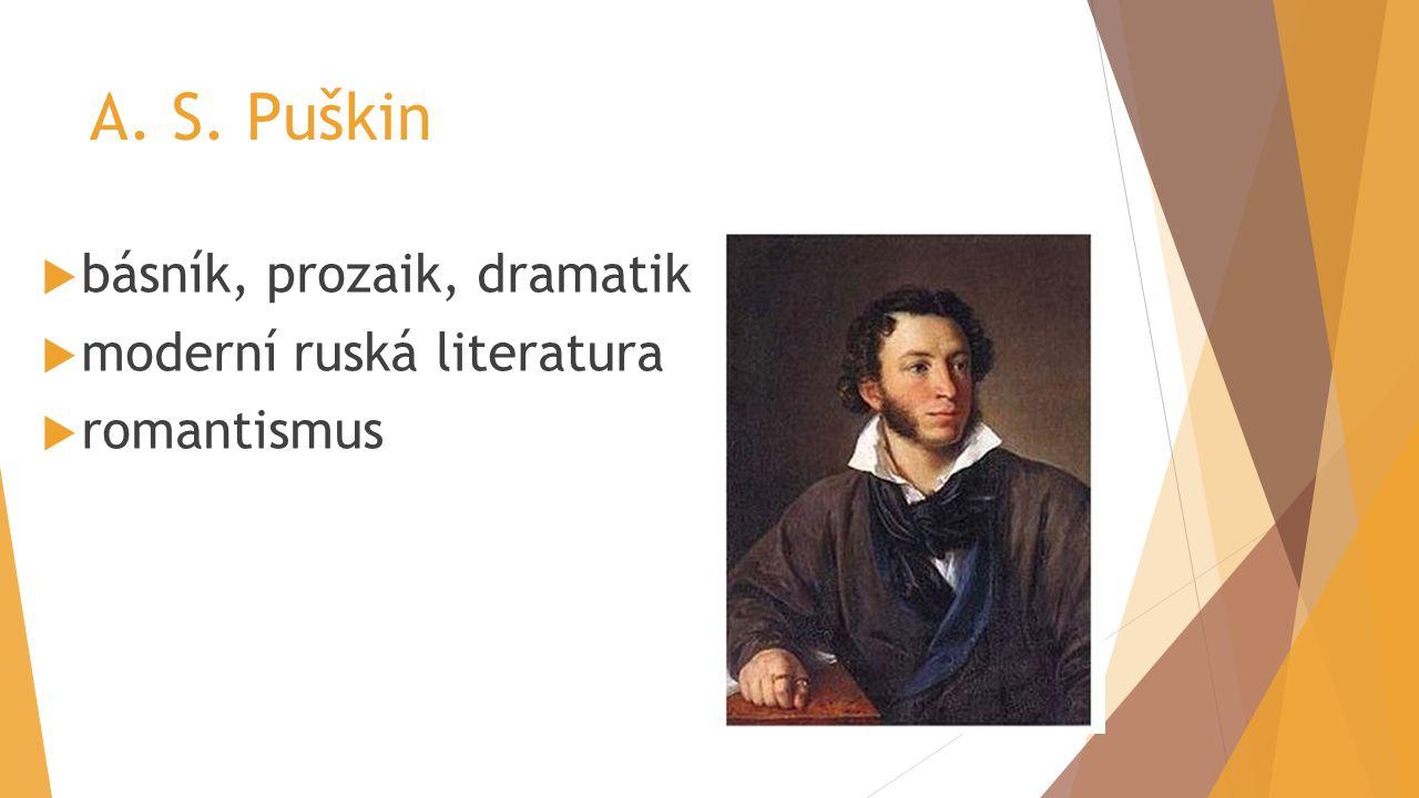 A. S. Puškin básník, prozaik, dramatik moderní ruská literatura