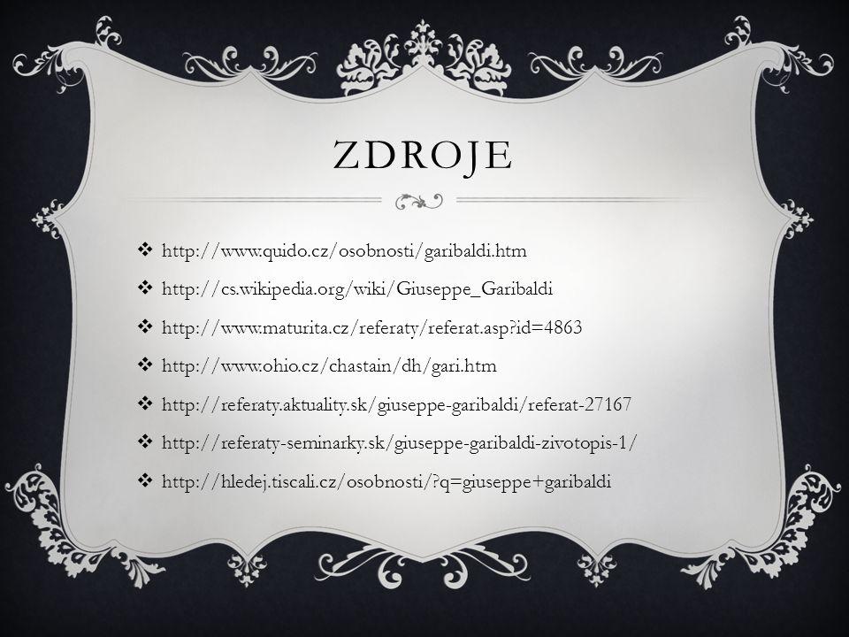 Zdroje http://www.quido.cz/osobnosti/garibaldi.htm