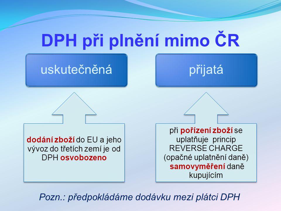 DPH při plnění mimo ČR uskutečněná přijatá