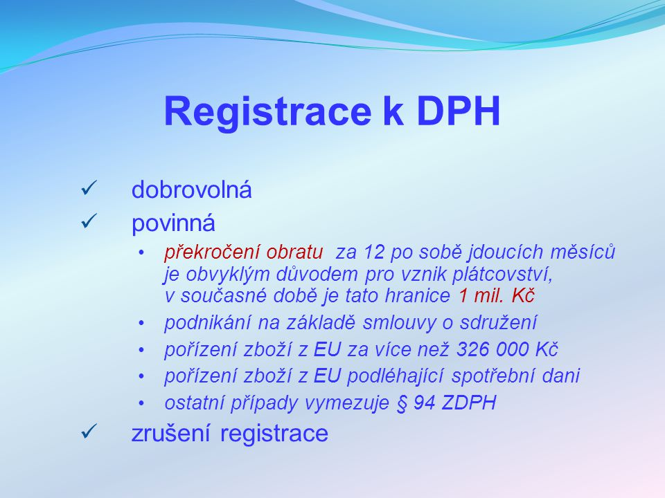 Registrace k DPH dobrovolná povinná zrušení registrace