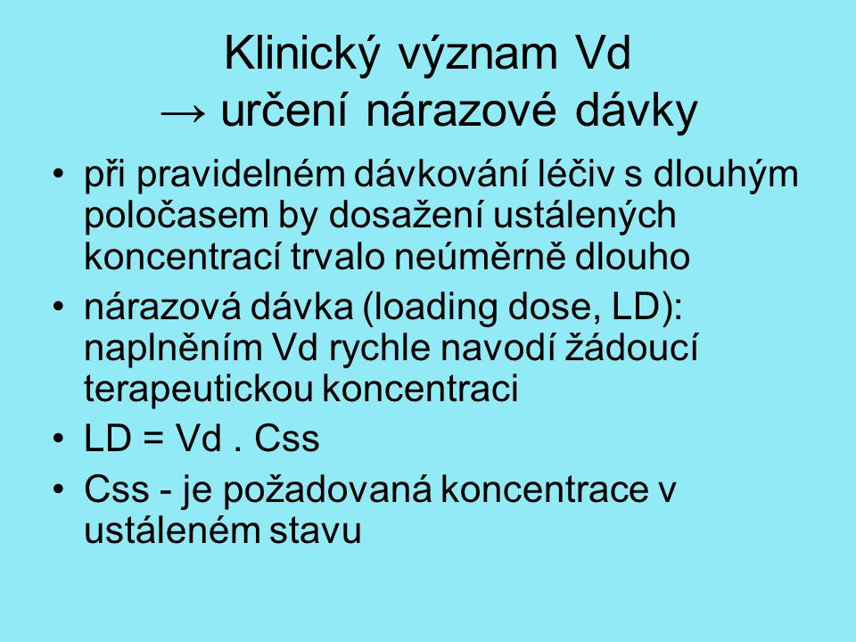 Klinický význam Vd → určení nárazové dávky