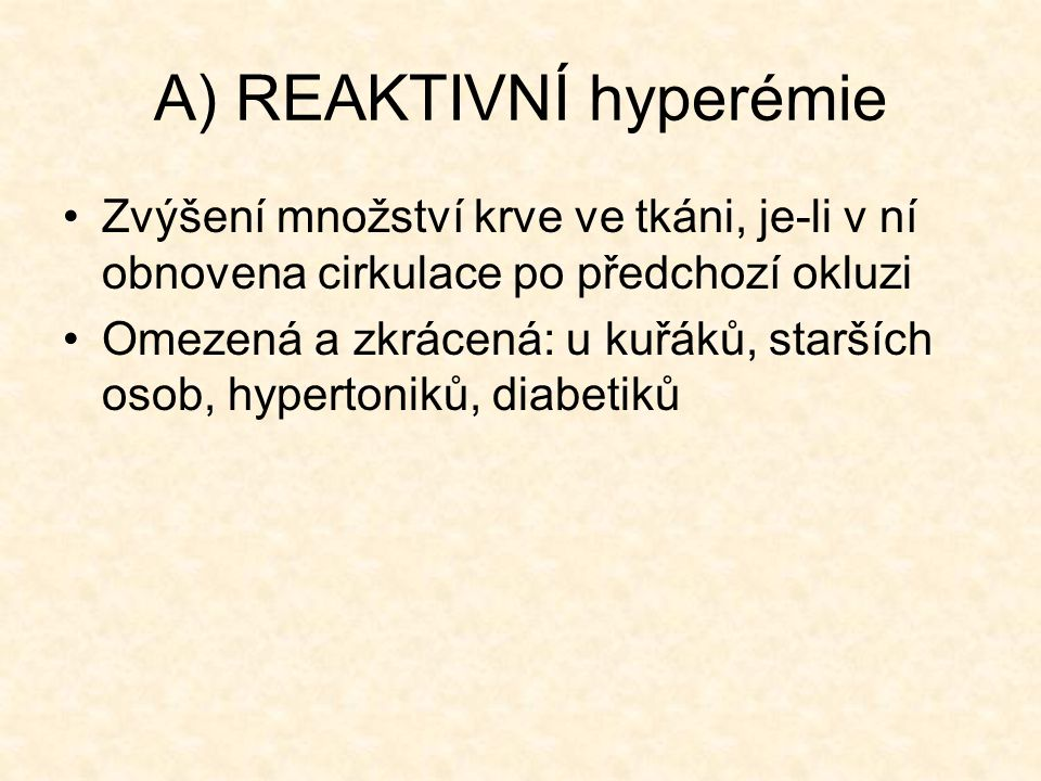A) REAKTIVNÍ hyperémie